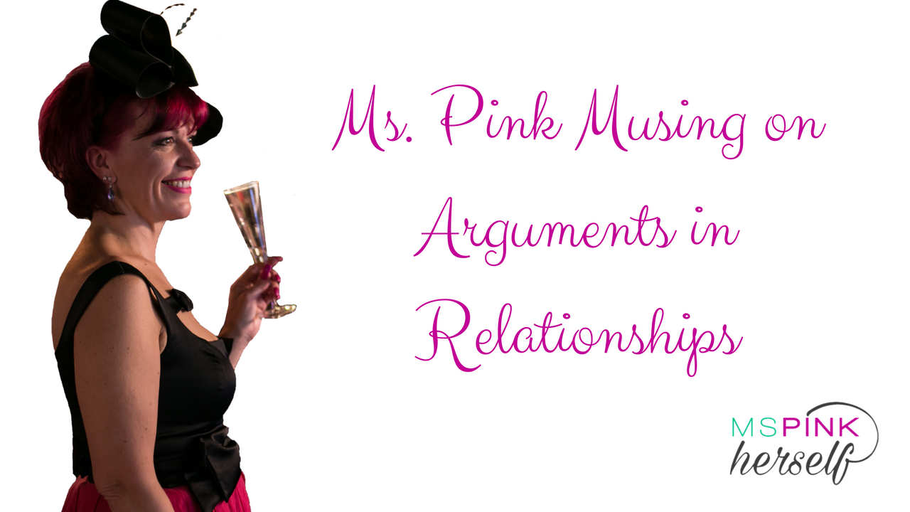 Ms Pink Musing on Arguments in Relationships